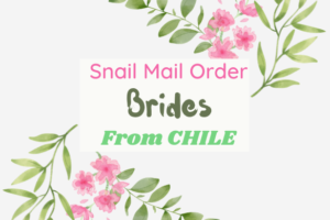 Snail mail Order Brides to be From Chile