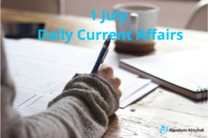 Top Current Affairs of the day: 1 July 2020